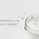 Probióticos con Prebióticos Life180